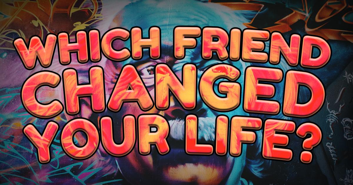 FriendChangedLife